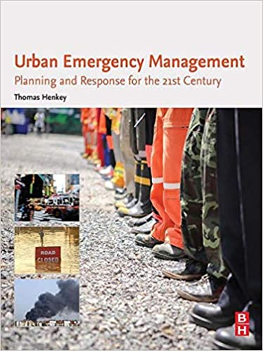 Urban Emergency Management  Planning and Response for the 21st Century