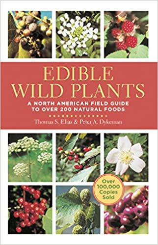 Edible Wild Plants  A North American Field Guide to Over 200 Natural Foods